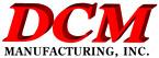 DCM Manufacturing Inc.